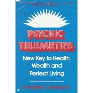 Download Psychic Telemetry: New Key to Health, Wealth, and Perfect Living