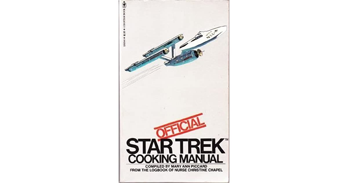 Official Star Trek Cooking Manual by Mary Ann Piccard