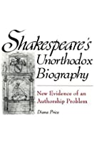 Shakespeare's Unorthodox Biography: New Evidence of an
