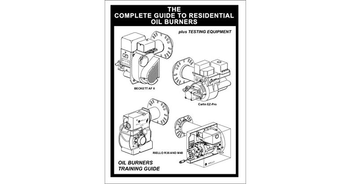 Complete Guide to Residential Oil Burners by James Ries