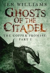 Ghosts of the Citadel (The Copper Promise, Book 1, Part 1)