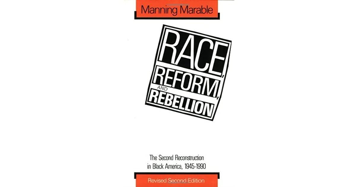 Race, Reform, and Rebellion: The Second Reconstruction in