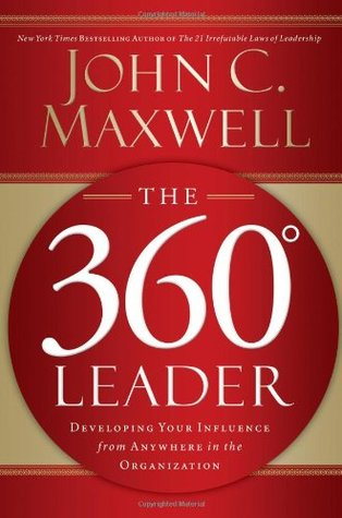 Download The 360 Degree Leader: Developing Your Influence from Anywhere in the Organization