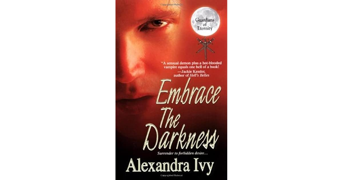 Embrace The Darkness Guardians Of Eternity #2 By Alexandra Ivy