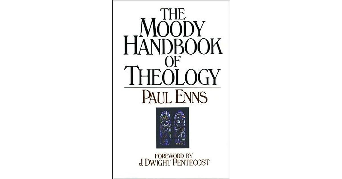 Moody Handbook of Theology by Paul P. Enns — Reviews