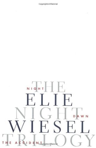 The Night Trilogy: Night, Dawn, the Accident by Elie Wiesel
