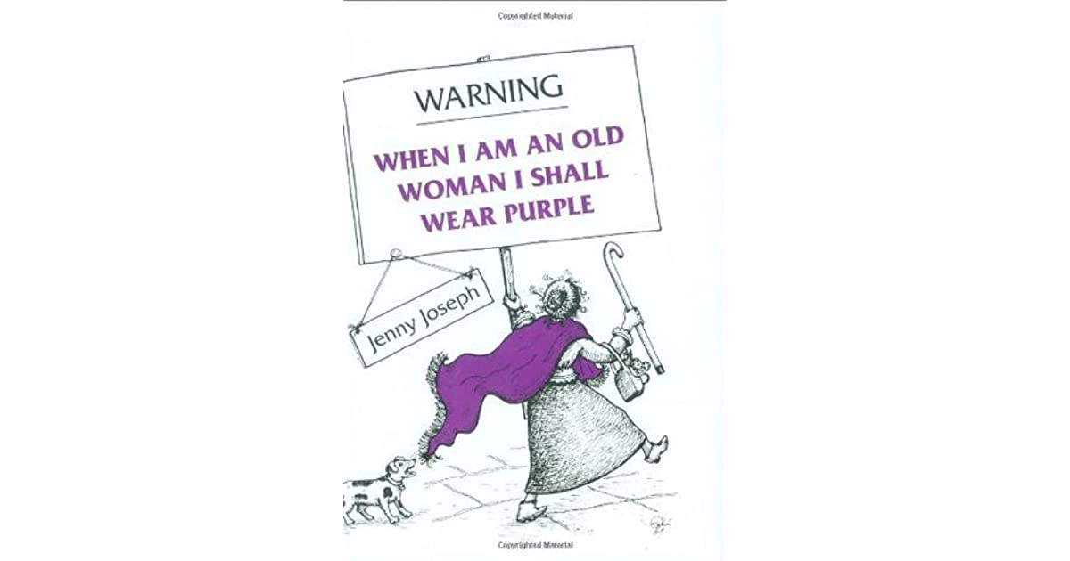 Warning: When I am an Old Woman I Shall Wear Purple by