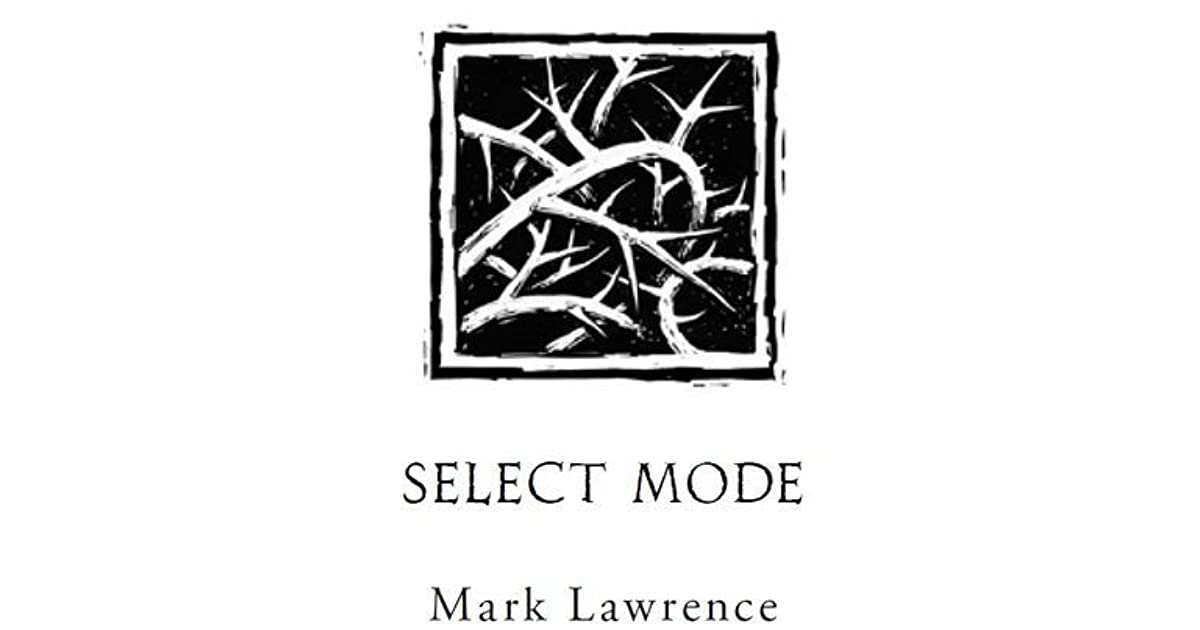 Select Mode (The Broken Empire, #1.5) by Mark Lawrence