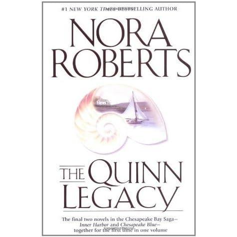 The Quinn Legacy (Chesapeake Bay Saga #3 & 4) by Nora