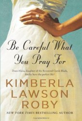 Be Careful What You Pray For (Reverend Curtis Black, #7)