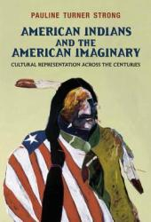 American Indians and the American Imaginary: Cultural Representation Across the Centuries