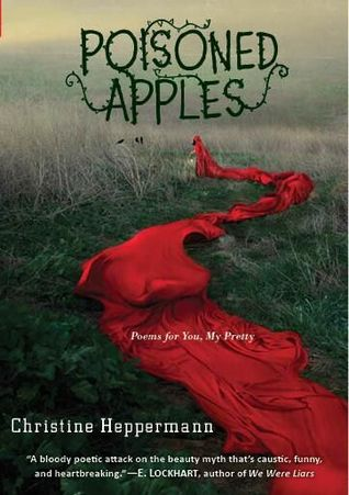 "Cover of the book ""Poisoned Apples: Poems For You, My Pretty"" by Christine Heppermann."