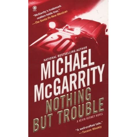 Nothing But Trouble Kevin Kerney #10 By Michael McGarrity