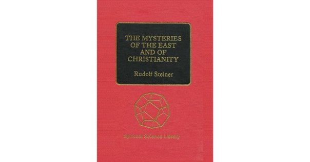 The Mysteries of the East and of Christianity by Rudolf Steiner