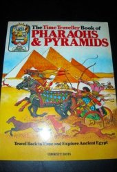 Pharaohs and Pyramids (Time Traveller Book)