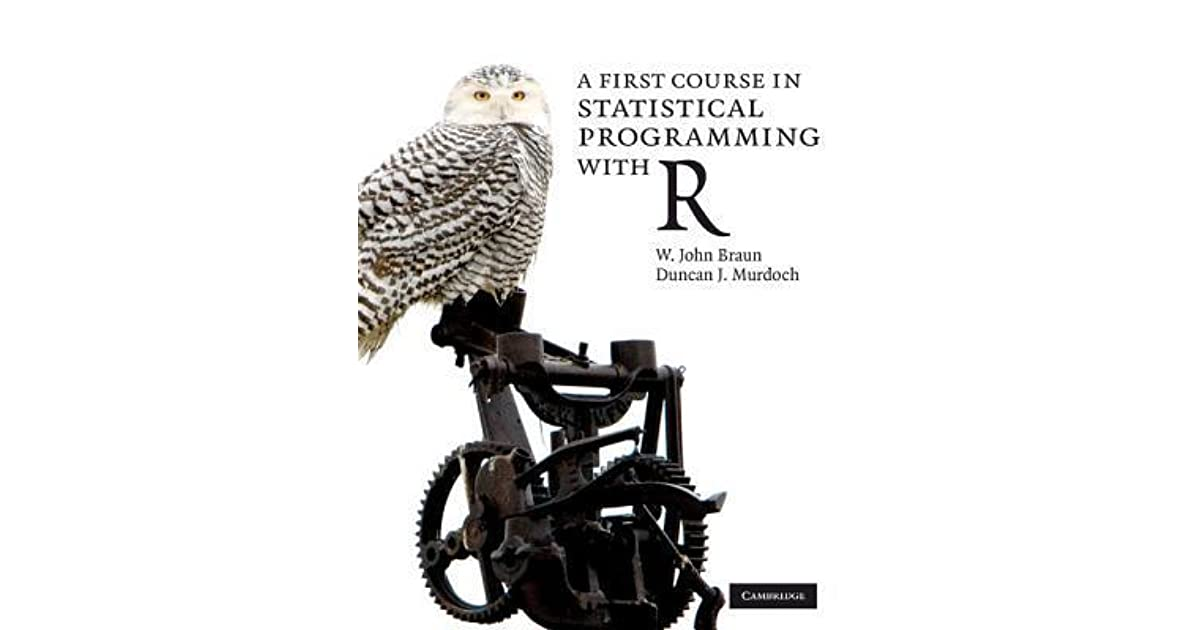 A First Course in Statistical Programming with R by W
