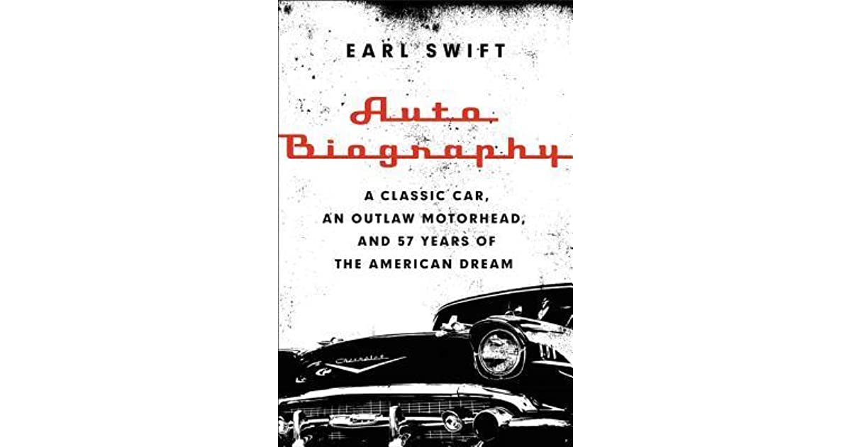 Auto Biography: A Classic Car, an Outlaw Motorhead, and 57