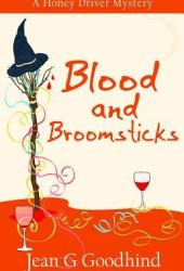 Blood and Broomsticks (Honey Driver Mystery, #10)