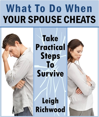 What To Do When Your Spouse Cheats: Take Practical Steps ...