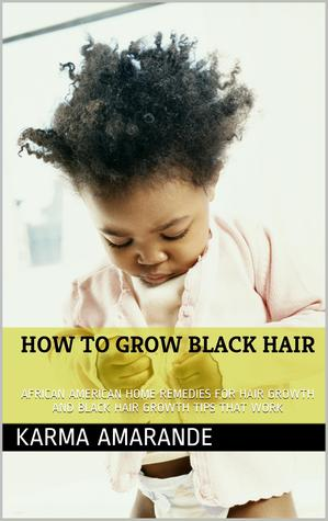 How To Grow Black Hair African American Home Remedies For Hair