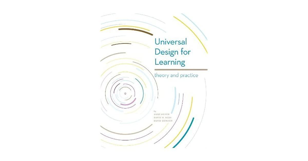 Universal Design for Learning: Theory and Practice by Anne