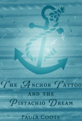 The Anchor Tattoo and the Pistachio Dream