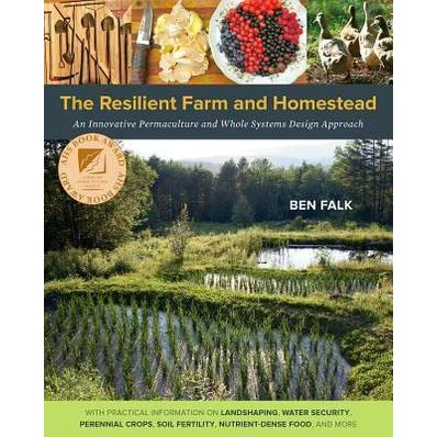 The Resilient Farm And Homestead An Innovative Permaculture And