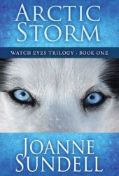 Arctic Storm (Watch Eyes Trilogy #1)