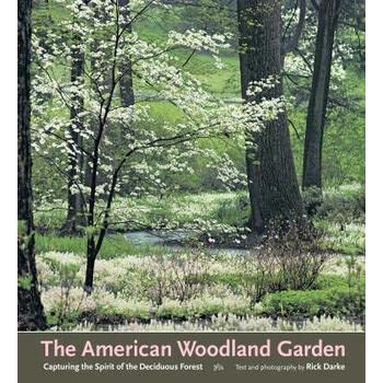"""Connections to forests and other types of lands—indigenous peoples, because this is a native american studies class—but also other peoples."""" The American Woodland Garden Capturing The Spirit Of The Deciduous Forest By Rick Darke"""