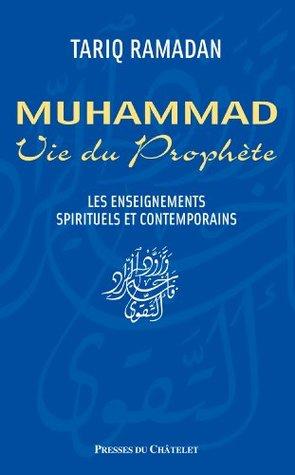 La Vie Du Prophète Mohamed : prophète, mohamed, Muhammad:, Prophète:, Enseignements, Spirituels, Contemporains, Tariq, Ramadan