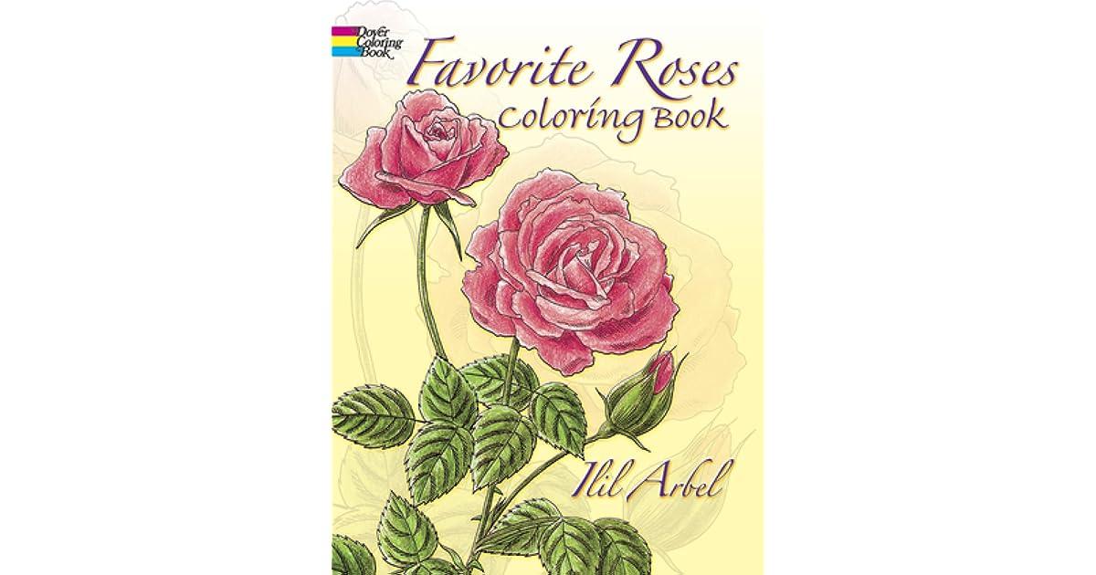 Favorite Roses Coloring Book By Ilil Arbel