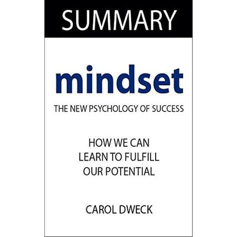 Mindset: The New Psychology of Success: By Carol Dweck
