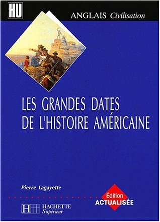 Les Grandes Dates De L'histoire : grandes, dates, l'histoire, Grandes, Dates, L'histoire, Américaine, Pierre, Lagayette