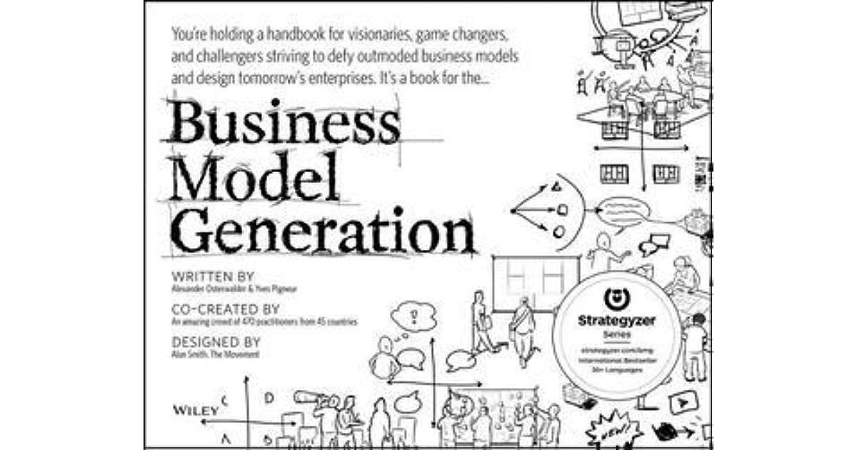 Business Model Generation: A Handbook for Visionaries