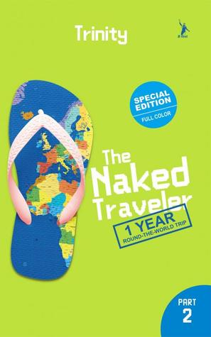 The Naked Traveler 1 Year Round The World Trip Part 2 By