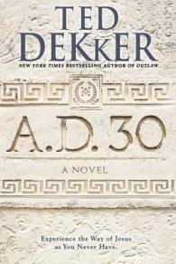 A.D. 30 (A.D., #1) by Ted Dekker