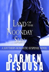Land of the Noonday Sun (Southern Suspense, #2)