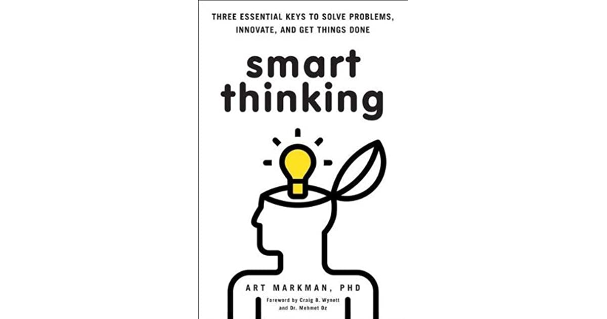 Smart Thinking: Three Essential Keys to Solve Problems