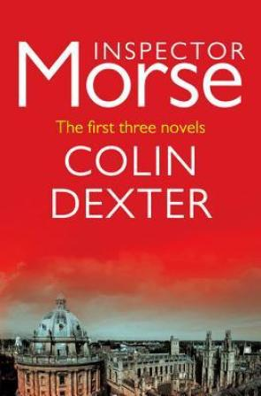 Inspector Morse: The first three novels by Colin Dexter