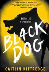 Black Dog (Hellhound Chronicles, #1)