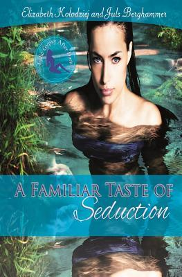 Familar Taste of Seduction