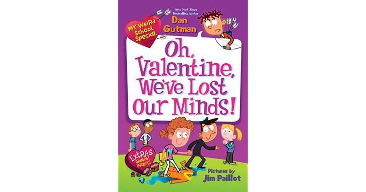 Oh Valentine Weve Lost Our Minds By Dan Gutman