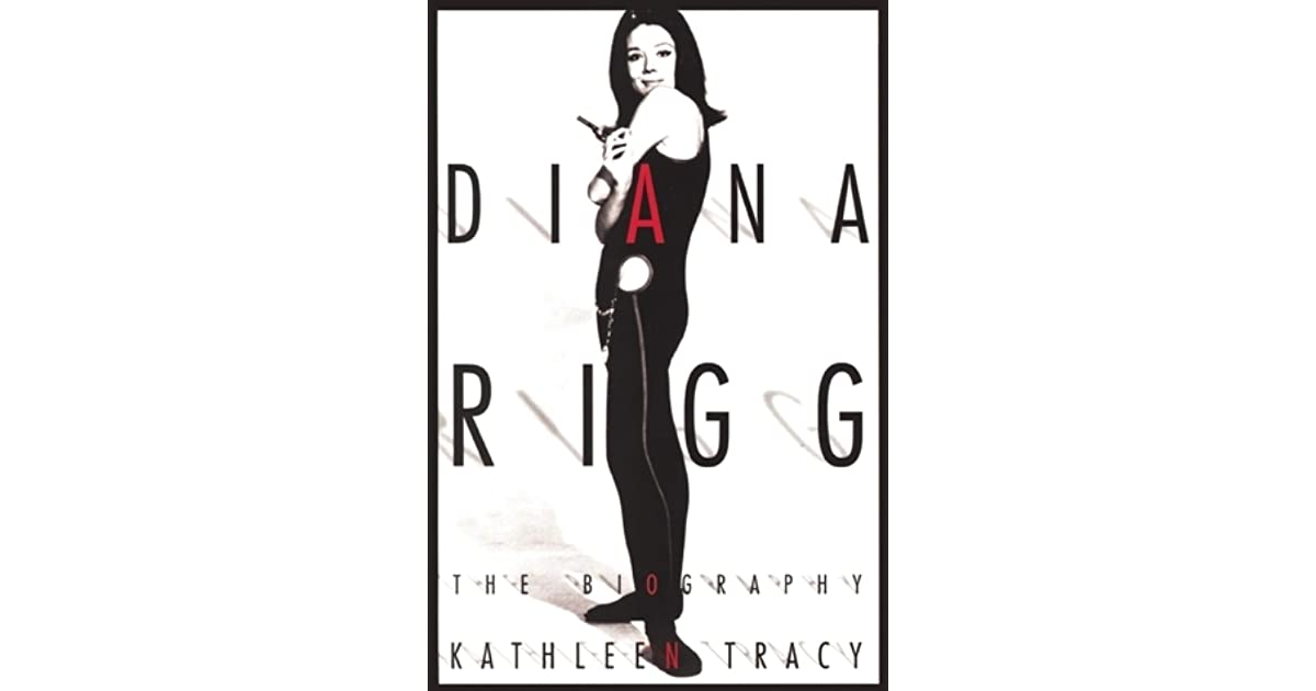 Diana Rigg: The Biography by Kathleen Tracy