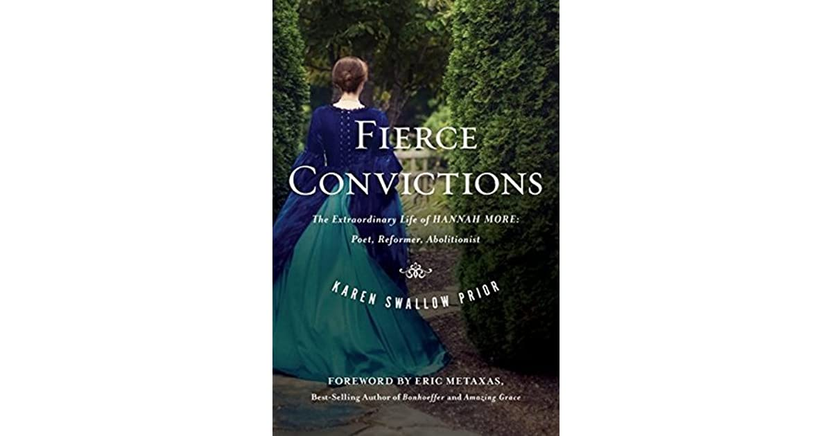 Fierce Convictions The Extraordinary Life Of Hannah More—Poet