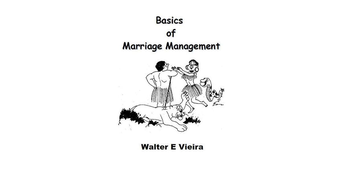 Basics of Marriage Management by Walter E. Vieira