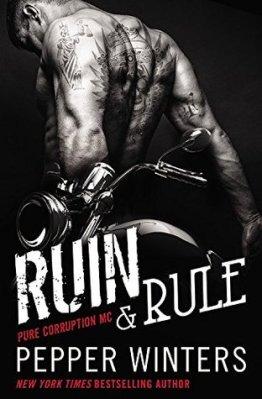 Ruin & Rule (Pure Corruption MC, #1) by Pepper Winters