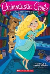 Goldilocks Breaks In (Grimmtastic Girls, #6)
