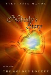The Golden Locket (Nobody's Story, #1)