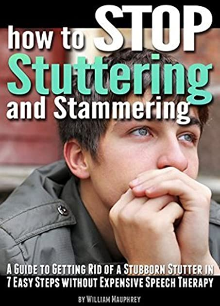 How to Stop Stuttering and Stammering: A Guide to Getting ...