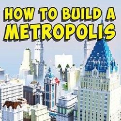 Metropolis Guide: Build A City Town or Village: by Bradley Harris